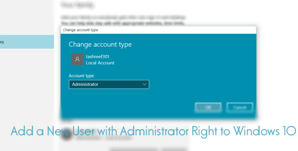 Add a New User with Administrator Right to Windows 10
